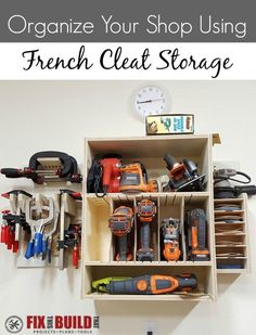 Organize your shop with french cleats and learn how to make all the tool storage projects you see in this picture!