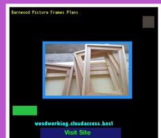 Barnwood Picture Frames Plans 081514 - Woodworking Plans and Projects!