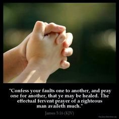 James 5:16 (KJV)