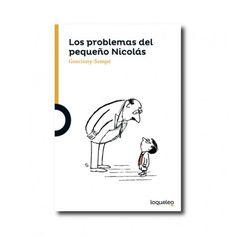 """""""Los problemas del pequeño Nicolás"""" (René Goscinny, Jean-Jacques Sempé). Editorial: Santillana. Edad recomendada: A partir de 8 años."""