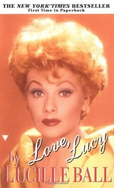 Love, Lucy by Lucille Ball, http://www.amazon.com/dp/0425177319/ref=cm_sw_r_pi_dp_hfuVqb061PYJ5