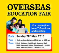 Biggest Overseas Education Expo at Raipur on 29th May 2016 check http://www.studies-overseas.net/2016/04/overseas-education-fair-raipur/