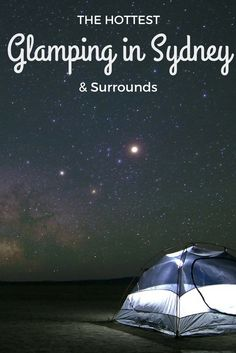 Where can you go glamping (luxury camping) in Sydney and surrounds? Here are our suggestions!