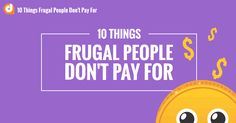 10 Things Frugal People Don't Pay For.cdr