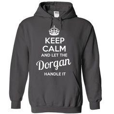 Dorgan - KEEP CALM AND LET THE Dorgan HANDLE IT - #blue shirt #tee aufbewahrung. GET IT => https://www.sunfrog.com/Valentines/Dorgan--KEEP-CALM-AND-LET-THE-Dorgan-HANDLE-IT-55487995-Guys.html?68278