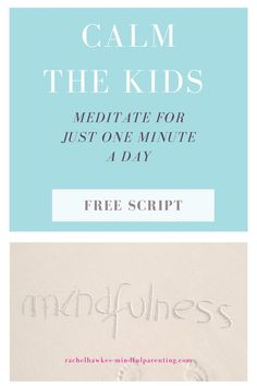 A lovely one minute meditation for parents and kids. You can just read this outloud and all have a go as a family.