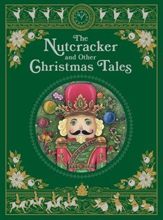 """Read """"The Nutcracker and Other Christmas Tales (Barnes & Noble Collectible Editions)"""" by Various available from Rakuten Kobo. Let the holiday revelry begin with The Nutcracker and Other Christmas Tales, a deluxe treasury that celebrates the Chris. Christmas Carol, Christmas Tale, Merry Christmas To All, Christmas Books, The Reader, Nutcracker Sweet, Nutcracker Christmas, Louisa May Alcott, Robert Louis Stevenson"""