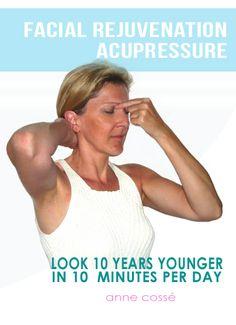facial rejuvenation, look younger, antiage, acupressure, Anne Cossé