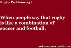 WHAT? You know how to answer this one - let them play Rugby just once.