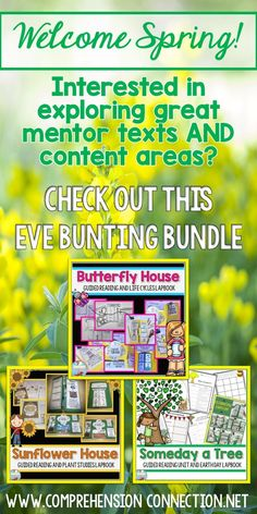 Prepare for Spring with these three books by Eve Bunting (Sunflower House, Butterfly House, and Someday a Tree). This book companion bundle includes lapbooks for Plants, Life Cycles, and Earth Day as well as guided reading materials for all three books. These titles also work well as mentor text lessons. Check out the enlarged version and product preview for more information. 102 pages for $10.00.