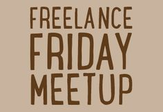 Join other Freelancers for a friendly drink after the working week.