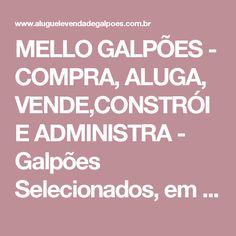MELLO GALPÕES - COMPRA, ALUGA, VENDE,CONSTRÓI E ADMINISTRA - Galpões Selecionados, em Local Seguro, com os Melhores Preços - Custo www.aluguelevendadegalpoes.com.br - Imobiliária em Salvador, Bahia