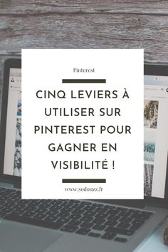 Vous n'avez jamais utilisé Pinterest ? Vous ne savez pas si c'est un réseau social qui peut vous correspondre ? Pas de panique, voici quelques leviers à prendre en compte sur ce dernier !
