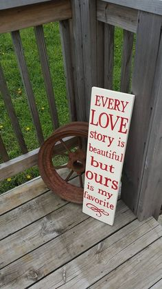 Every Love Story is Beautiful But Ours is My Favorite - Wooden Sign - Rustic Country Wall Decor - Gift - Wedding Gift - Wall Decor - pinned by pin4etsy.com