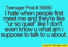 Ha I'm like that with people I've known forever they should know by now they're supposed to initiate and control the conversation