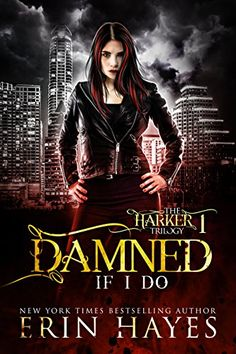 Damned if I Do (The Harker Trilogy Book 1) by Erin Hayes https://www.amazon.com/dp/B01065FM3S/ref=cm_sw_r_pi_dp_x_5HBNyb2BGM5PD
