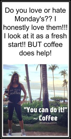 Here are some tips to help you have a fabulous Monday! 1. Get up early 2. Express gratitude for what you have 3. Do something productive 4. Do something fun 5. Do something for someone else 6. Get some sunlight 7. Exercise - it doesn't matter what - just get some exercise 8. Put a smile on someone's face 9. Express gratitude or compliment someone else 10. Learn to do something new #coffee #coffeelover #coffeeaddict