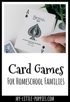 Gameschooling: The Best Card Games for Your Homeschool