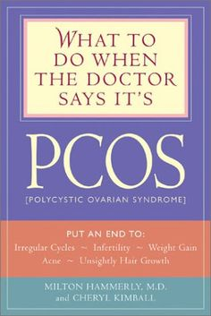 What to Do When the Doctor Says It's PCOS  by Milton Hammerly, Cheryl Kimball