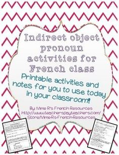 This resource pack is a great way to get started teaching indirect objects and their pronouns in French class!  The best part is it will save you time creating the perfect practice sheet!These activities can be used to present, practice, reinforce or provide differentiation for your French students!