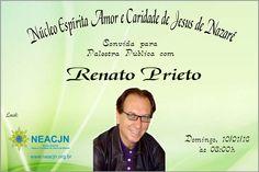 NEACJ – Núcleo Espírita Amor e Caridade de Jesus de Nazaré Convida para a Palestra Pública com Renato Prieto – Duque de Caxias – RJ - http://www.agendaespiritabrasil.com.br/2016/01/08/18260/