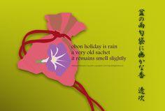 「盆の雨匂袋に幽かな香」(透次)季語(門火・秋) 「ぼんのあめにおひぶくろにかすかなか」 obon holiday is rain a very oid sachet it remains smell slightly