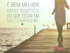 É bem melhor estar sozinho do que estar em má companhia. #melhor #sozinho #má #amizade