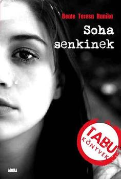Beate Teresa Hanika: Soha senkinek Tabu, Film Books, Music Film, Movie