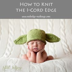 How to Knit the I-Cord Edge as featured in this adorable Baby Yoda Hat Knitting Pattern!  This technique makes a beautiful, tidy, and simple edge.