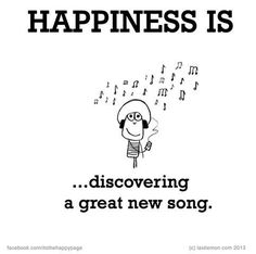 happiness is ... discovering a great new song