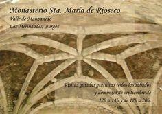 Septiembre 2013. Visitas guiadas gratuitas al Monasterio de Sta. Maria de Rioseco. Valle de Manzanedo. Las Merindades