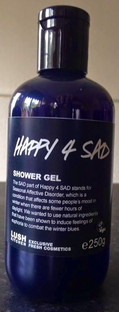 "Happy 4 SAD Shower Gel: ""The SAD part of Happy 4 SAD stands for Seasonal Affective Disorder, which is a condition that affects some people's mood in winter when there are fewer hours of daylight. We wanted to use natural ingredients that have been shown to induce feelings of euphoria to combat the winter blues"""