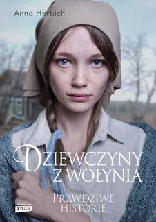 Dziewczyny z Wołynia - Anna Herbich Dr Book, Books To Read, Eyes, Reading, Movie Posters, Death, Universe, Girls, Literatura