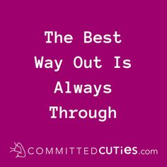 The Best Way Out #committedcuties