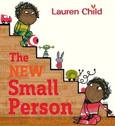 The New Small Person by Lauren Child http://www.amazon.com/dp/0763678104/ref=cm_sw_r_pi_dp_EN4Oub06F356V