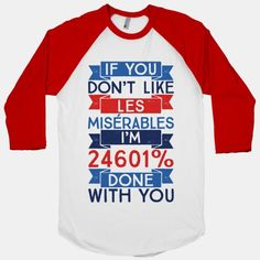 If You Don't Like Les Misérables I'm... | T-Shirts, Tank Tops, Sweatshirts and Hoodies | HUMAN