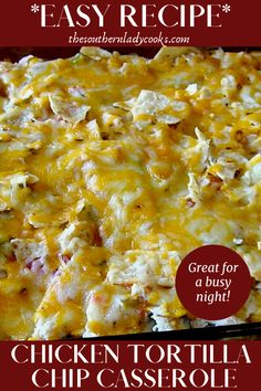 CHICKEN TORTILLA CHIP CASSEROLE - The Southern Lady Cooks Chicken Tortilla Casserole, King Ranch Chicken Casserole, Casserole Dishes, Casserole Recipes, Casserole Ideas, Mexican Dishes, Mexican Food Recipes, Dinner Recipes, Oven Recipes