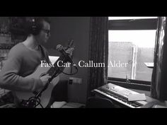 """Fast Car, Tracy Chapman, """"Acoustic Cover"""" by Callum Alder"""
