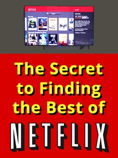 The Secret to Finding the Best of Netflix