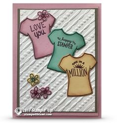 CARD Today I'm showcasing a card from my customer, and friend, Joan Mattie. Could this be any more perfect for the stamper in your life? I loved it so much, I just had to share. She used the Stampin Up Custom Tee stamp set and coordinating T-Shirt die. The background i
