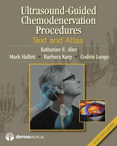 Ultrasound-Guided Chemodenervation and Neurolysis: Reference Manual and DVD Procedure Atlas by Katharine Alter MD. $169.10. 440 pages. Edition - 1. Publisher: Demos Medical; 1 edition (December 20, 2012)
