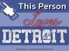 This Person Loves Detroit (pic for Facebook) www.downwithdetroit.com