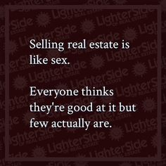 Which is your favorite? Real Estate Memes, Real Estate Career, Selling Real Estate, Friday Humor, Funny Friday, Dog Beds For Small Dogs, Everybody Else, Marketing Quotes, Home Ownership