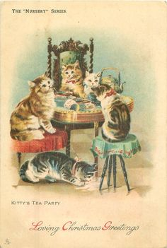 """KITTY'S TEA PARTY (From CHRISTMAS, THE """"NURSERY"""" SERIES) - 1904 (Ill. by Louis Wain)"""