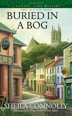 Buried In a Bog (A County Cork Mystery) by Sheila Connolly, http://www.amazon.com/dp/0425251896/ref=cm_sw_r_pi_dp_5-U6rb1E5BK5Z