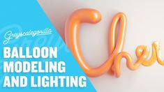 Make Balloon Type With Cinema 4D And Light Kit Pro