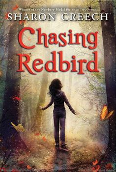 Sharon Creech | Chasing Redbird by Sharon Creech
