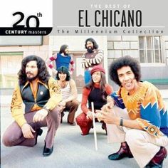 Precision Series El Chicano - 20th Century Masters - The Millennium Collection: The Best of El Chicano