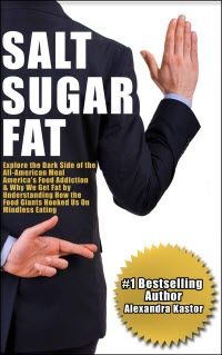 FREE BOOK DAYS:  Sept 5 – 6  ~~~ Salt Sugar Fat: Explore the Dark Side of the All-American Meal  Salt Sugar Fat: Explore the Dark Side of the All-American Meal, America's Food Addiction, And Why We Get Fat by Understanding How the Food Giants Hooked Us on Mindless Eating