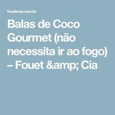 Balas de Coco Gourmet (não necessita ir ao fogo) – Fouet & Cia